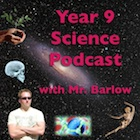 Year 9 Science Podcast